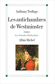 Les antichambres de Westminster par Anthony Trollope