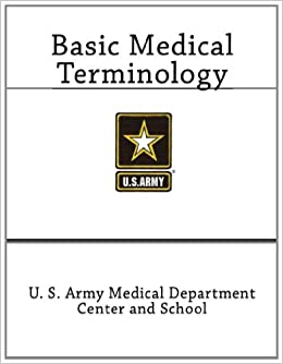 Basic Medical Terminology: U  S  Army Medical Department