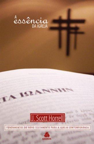 Essencia Da Igreja, A - Fundamentos Do Novo Testamento Para A Igreja C