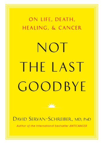 2007 Combo - Not the Last Goodbye: On Life, Death, Healing, and Cancer