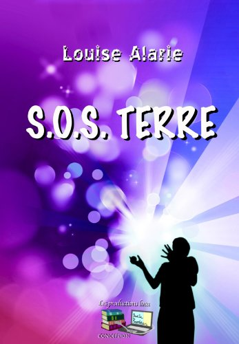 S.O.S. TERRE (French Edition)