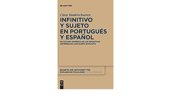 Amazon.com: Infinitivo y sujeto en portugués y español (Beihefte Zur Zeitschrift Fur Romanische Philogie) (Spanish and Portuguese Edition) (9783110301953): ...