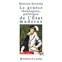 La genèse théologico-politique de l'État moderne: La controverse de Jacques Ier d'Angleterre avec le cardinal Bellarmin (Fondements de la politique) (French Edition)