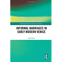 Informal Marriages in Early Modern Venice
