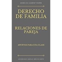 Derecho de Familia Relaciones de Pareja: Apuntes para una clase (Spanish Edition)