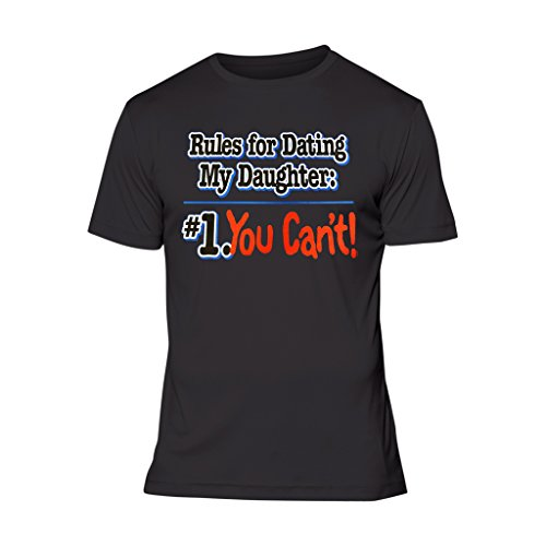 Fresh Tees Brand- Rules for Dating My Daughter #1 You Can't T-shirt Father's Day Shirt (4X-Large, Black)
