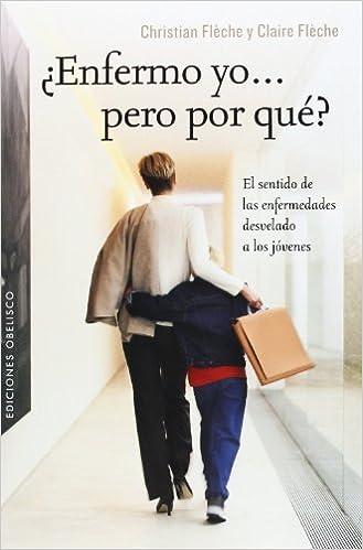 Book Enfermo yo pero por que? (Spanish Edition) by Christian Fleche (2014-07-30)