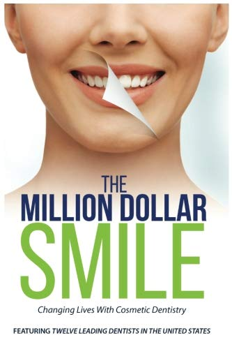 The Million Dollar Smile: Changing Lives with Cosmetic Dentistry