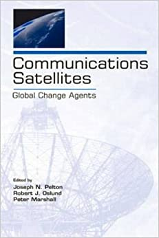 Book Communications Satellites: Global Change Agents (LEA Telecommunications Series)