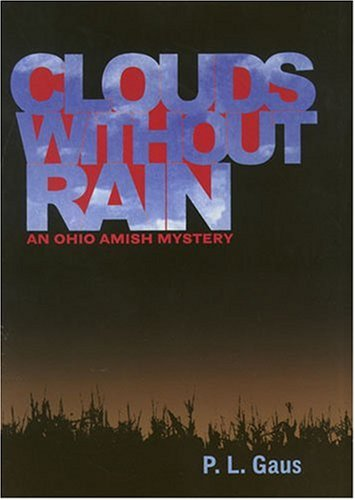 Clouds without Rain (Ohio Amish Mystery Series #3)