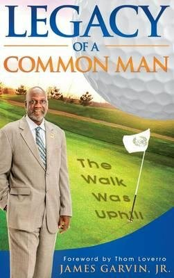 Download Legacy of a Common Man(Hardback) - 2016 Edition PDF