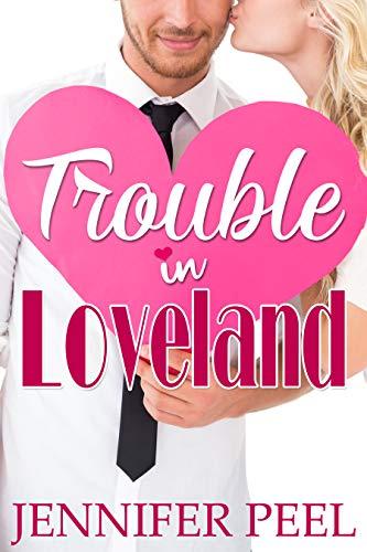 Trouble In Loveland Kindle Edition By Jennifer Peel Romance