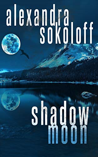 For thousands of years, women have been prey. This time, the predators lose.  Book 6 of the award-winning series now available! Shadow Moon: Book VI of the Huntress/FBI Thrillers by Alexandra Sokoloff