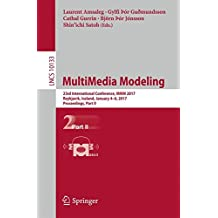 MultiMedia Modeling: 23rd International Conference, MMM 2017, Reykjavik, Iceland, January 4-6, 2017, Proceedings, Part II (Lecture Notes in Computer Science)
