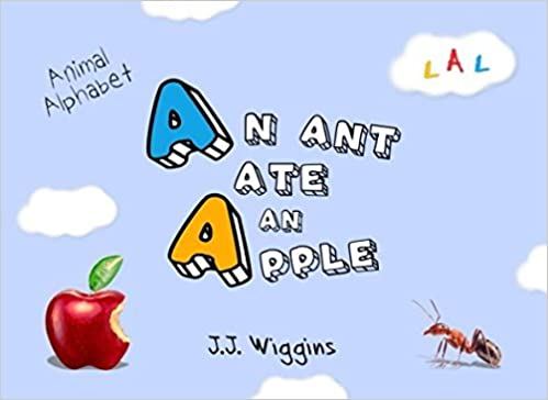 An Ant Ate An Apple: Animal Alphabet (Beginner Readers) (Volume 1) by J. J. Wiggins (2016-11-04)