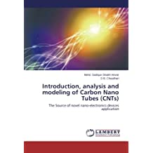 Introduction, analysis and modeling of Carbon Nano Tubes (CNTs): The Source of novel nano-electronics devices application