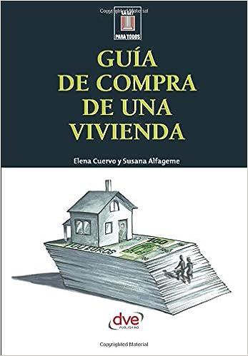 Guía de compra de una vivienda (Spanish Edition): Elena Cuervo, Susana Alfageme: 9781644611531: Amazon.com: Books