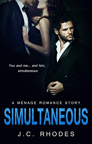 [ROMANCE: SIMULTANEOUS (A Ménage Romance Story)] (Male Dominant Costume)