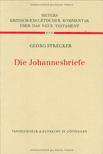 Die Johannesbriefe (Kritisch-exegetischer Kommentar uber das Neue ()
