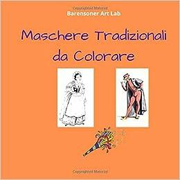 Maschere Tradizionali Da Colorare Carnevale Tradizionale Con