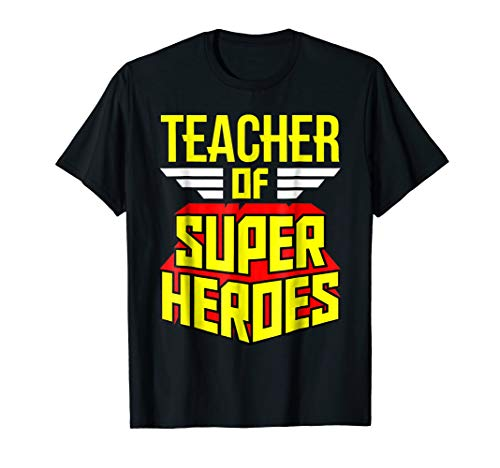 Funny Teaching Gifts T-shirt Teacher Of Super Heroes