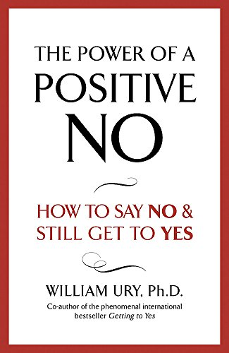 Download the power of a positive no how to say no and still get download the power of a positive no how to say no and still get to yes by william ury pdf read ebook online e3v23k39r0 fandeluxe Image collections