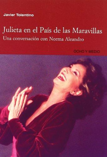 Descargar Libro Julieta En El Pais De Las Maravil Javier Tolentino