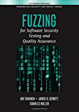 Fuzzing for Software Security Testing and Quality Assurance (Artech House Information Security and Privacy)