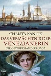 Das Vermächtnis der Venezianerin: Die Gewürzhändler-Saga