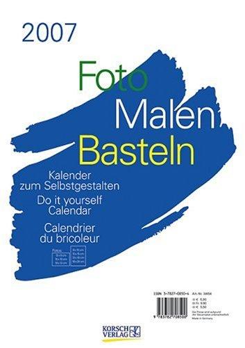 Foto, Malen, Basteln (weiß) 2007 Format A4. Kalender zum Selbstgestalten.