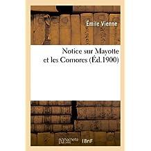 NOTICE SUR MAYOTTE ET LES COMORES  ED 1900