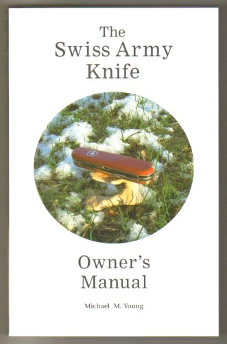 - The Swiss Army Knife Owner's Manual