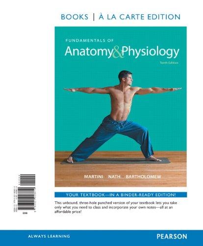 Fundamentals of Anatomy & Physiology, Books a la Carte Edition 10th ...
