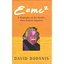 E=mc2: a Biography of the World's Most Famous Equation by DAVID BODANIS (2000-05-03)