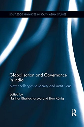 Globalisation and Governance in India: New Challenges to Society and Institutions (Routledge Advances in South Asian Studies)