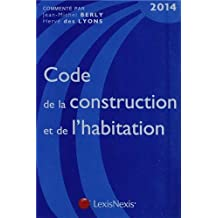 CODE DE LA CONSTRUCTION ET DE L'HABITATION 2013 2E ÉD.
