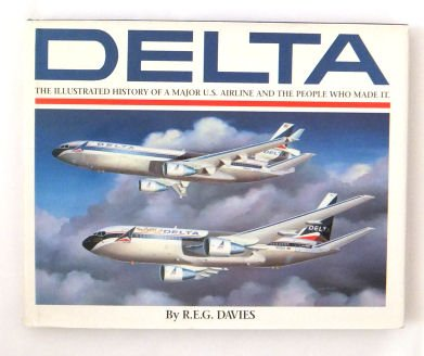 Western Airlines (Delta: An Airline and Its Aircraft : The Illustrated History of a Major U.S. Airline and the People Who Made)