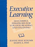 img - for Executive Learning: Successful Strategies for College Reading and Studying by Jeanne S. Schumm (1996-07-27) book / textbook / text book