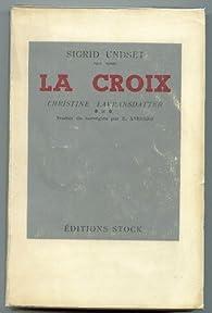 Christine Lavransdatter, tome 3 : La croix par Sigrid Undset