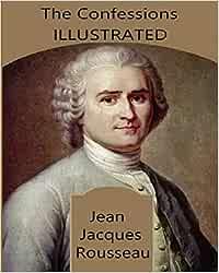 The Confessions Illustrated: Amazon.es: Jacques Rousseau