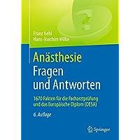 Anästhesie. Fragen und Antworten: 1670 Fakten für die Facharztprüfung und das Europäische Diplom (DESA)