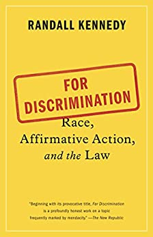 For Discrimination: Race, Affirmative Action, and the Law by [Kennedy, Randall]