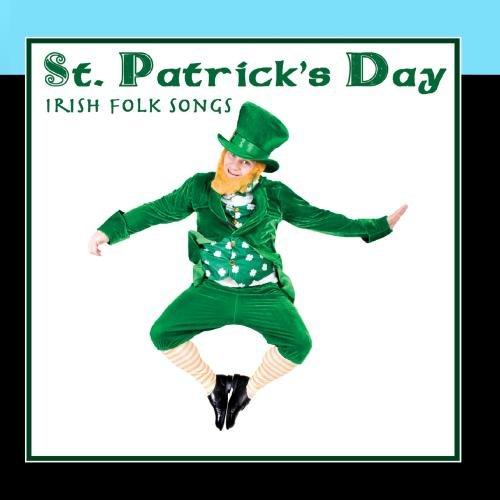 St. Patrick's Day - Irish Folk - Day St Patrick Songs