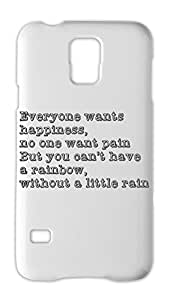 Everyone wants happiness, no one want pain But you can't Samsung Galaxy S5 Plastic Case