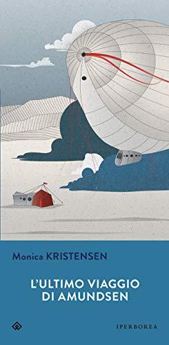 L'ultimo viaggio di Roald Amundsen (Narrativa) (Italian Edition)