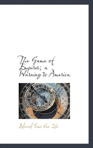 The Game of Empires; a Warning to America pdf