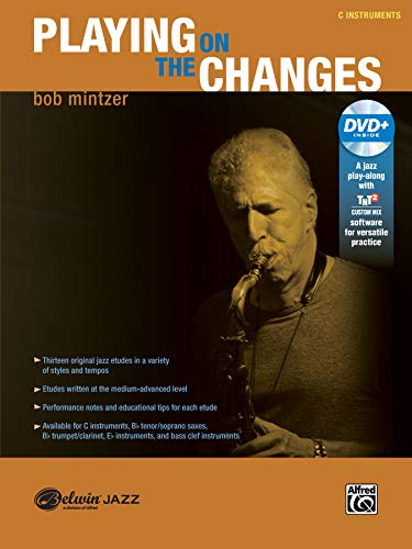 Playing on the Changes: C Instruments, Book & DVD (Belwin Jazz Play-Along Series)