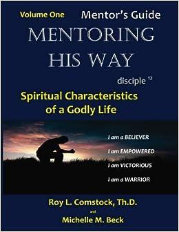 Mentoring His Way - Mentors Guide Volume 1: Spiritual ...