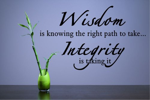 Wisdom is knowing the right path to take… Integrity is taking it Vinyl Wall Decals Quotes Sayings Words Art Decor Lettering Vinyl Wall Art Inspirational Uplifting