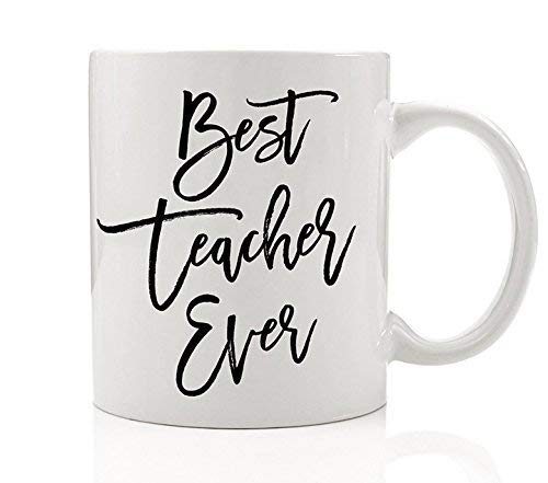 Best Teacher Ever Coffee Mug Student Parents Thank You End of School Year Christmas Gift Idea Faculty Pre-K Kindergarten Elementary Educator Son Daughter Tutor 11oz. Ceramic Cup by Digibuddha DM0030